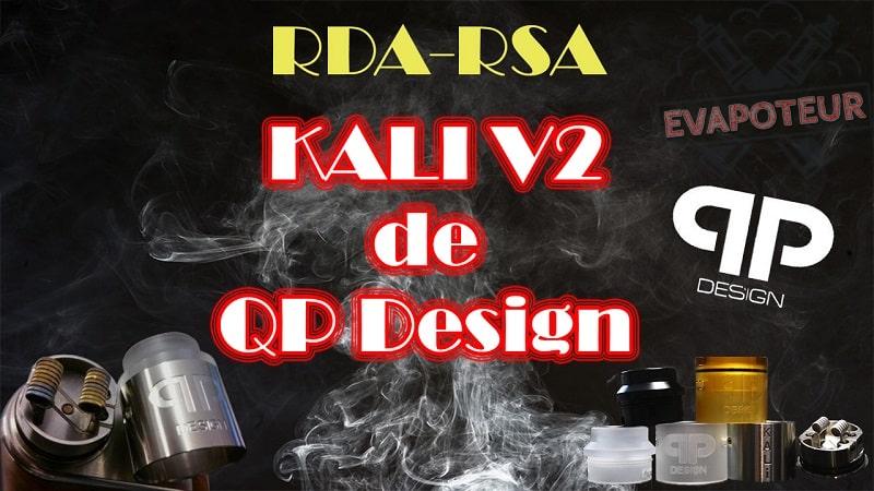 Dripper Kali V2 RDA et RSA - QP Design