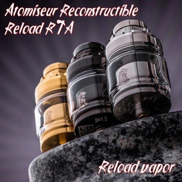 Atomiseur Reconstructible Reload RTA - Reload Vapor